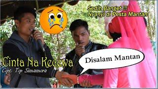 Download Mp3 #viral Nyanyi Di Pernikan Mantan Sedih Banget - Cinta Na Kecewa - Lagu Tapsel {s