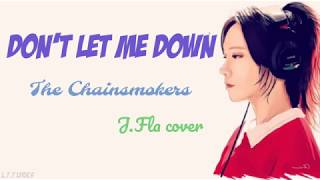 The Chainsmokers - Don't Let Me Down (Lyrics) (J.Fla Cover)