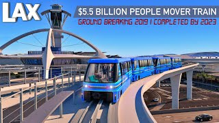 LAX Airport $5.5 Billion People Mover Train | Coming in 2023