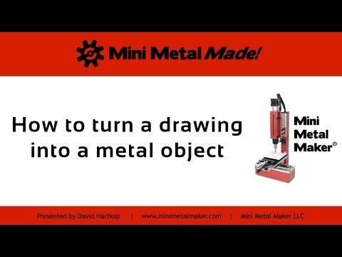 Mini Metal Made - 1 - Drawing to metal object.