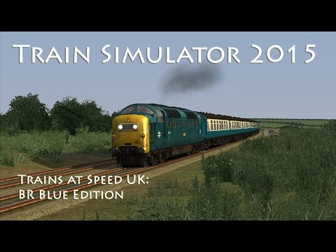 Train Simulator 2015 - Trains at Speed UK: BR Blue Locos