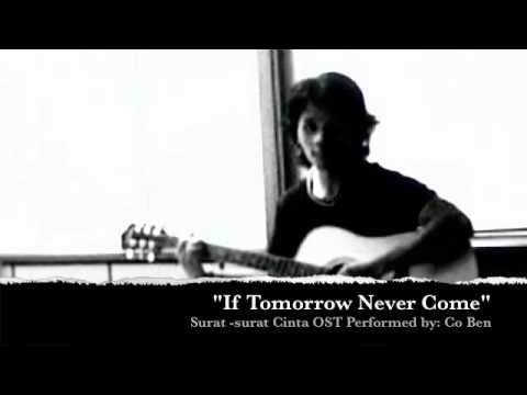 """""""If Tomorrow Never Come""""  by Co Ben"""