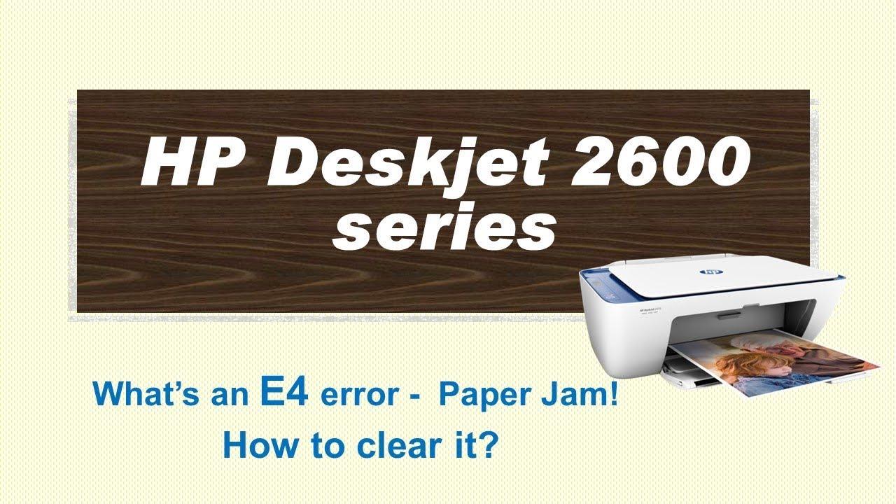 HP DeskJet 2621 | 2623 | 2655 | 2652 | 2631 | E4 error Paper jam & how to  clear it