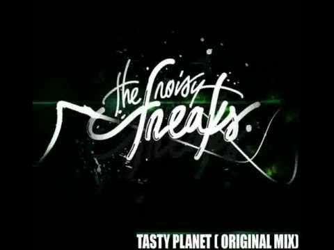 The Noisy Freaks - Tasty Planet (Original Mix)