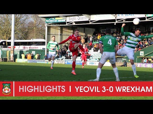 HIGHLIGHTS | Yeovil Town 3 Wrexham AFC 0