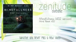 Mind Reset 432 - Mindfullness - 432 version