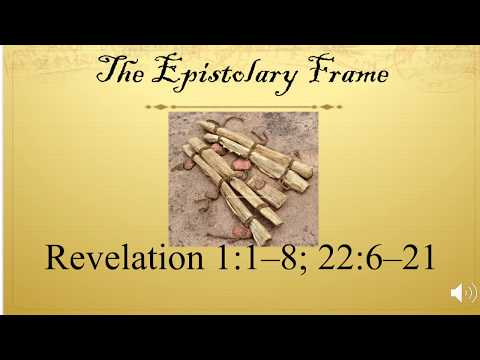 2 Epistolary Frame (Rev 1.1-8, 22.6-21) (BBST 533Z)