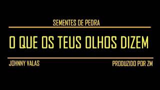 Johnny Valas - O Que Os Teus Olhos Dizem (Prod. ZM)
