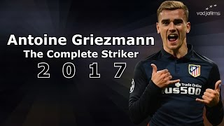 Antoine Griezmann ● The Complete Striker ● 2017