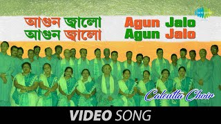 Agun Jalo Agun Jalo | Calcutta Choir | Bengali Patriotic Song