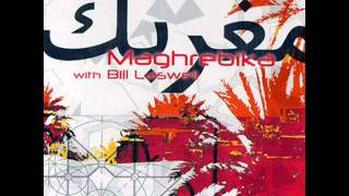 Maghrebika with Bill Laswell - Ghourba Mourra