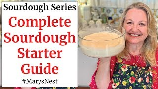 The Complete Sourdough Starter Guide