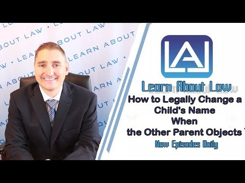 how-to-legally-change-a-child's-name-when-the-other-parent-objects-|-learn-about-law