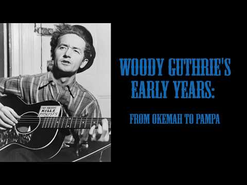 Woody Guthrie's Early Years: From Okemah to Pampa
