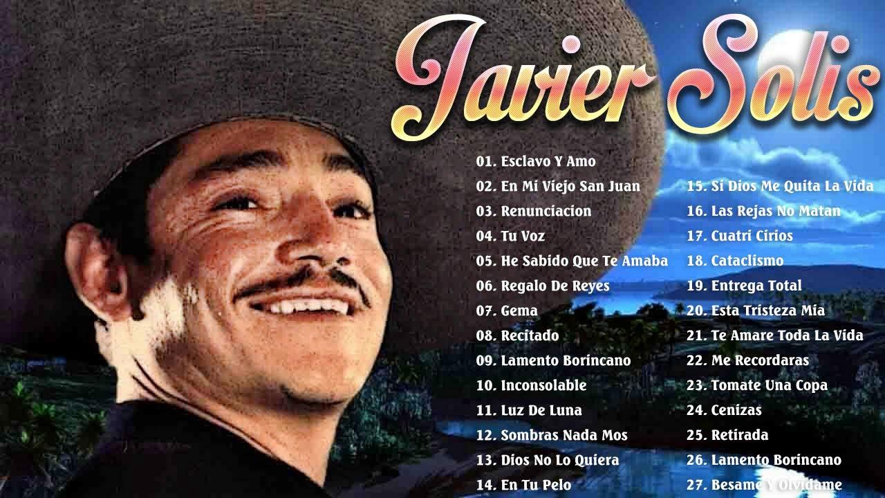 Javier Solis Sus Mejores Canciones Javier Solis 30 Grandes éxitos Mix Youtube