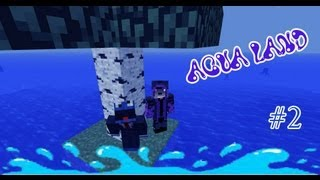 Aqua Land Ep  2 -  Back from technical difficulties