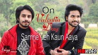 Samne Yeh Kaun Aaya | Faizy Bunty Rendition | Best Cover 2019