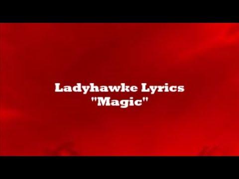 Ladyhawke - Magic Lyrics