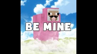 "♪ Minecraft Song | Pink Sheep - ""Be Mine"" (Official Audio)"