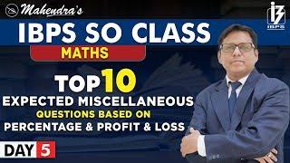 Top 10 | Misc Questions | Profit Loss | Percentage | Maths | By Saif Mahendras | IBPS SO Class
