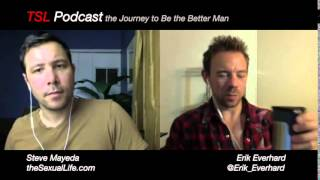 Ayahuasca, Self Love, Beauty & Porn - TSL Podcast Erik Everhard Steve Mayeda Clip 6of7