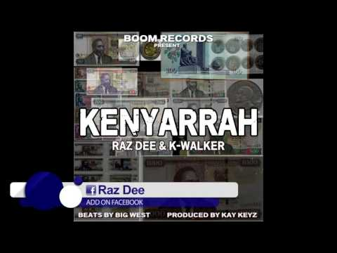 Raz Dee & K Walker - Kenyarrah (Official Audio)