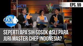 [THE OK! SHOW] Seperti Apa Sih Sosok Asli Para Juri Master Chef Indonesia? [27 Februari 2019]