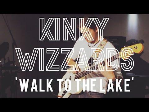 Kinky Wizzards - Walk To The Lake