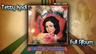 "TETTY KADI "" BULAN PURNAMA"" FULL ALBUM"