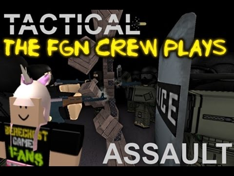 The FGN Crew Plays: Roblox - Tactical Assault (PC)