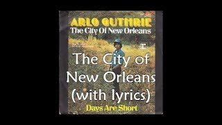 The City of New Orleans (with lyrics)