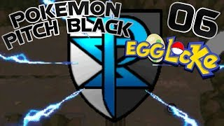 Pokemon Pitch Black Egglocke- #6- Gifts From My Love- Pokemon Black & White Hack