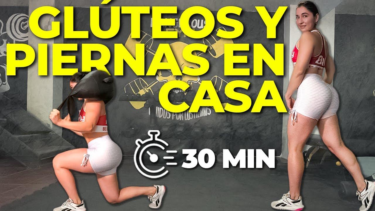 Rutina (30 MIN) GLÚTEOS y PIERNAS DE INFARTO en CASA – Aumentar Glúteos y Piernas