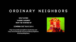 Ordinary Neighbors - Whiskey Business (Starting EP out 10/07/2014)