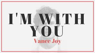 Vance joy - i'm with you [official audio]https://www./watch?v=crr9exa53tclyricsi saw standing theresandy blonde hair, the way it came tumbling...