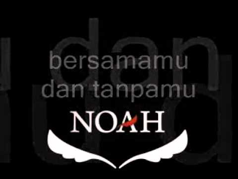 Noah - Jika Engkau (Berartinya Dirimu)