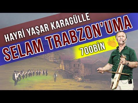 Hayri Yaşar Karagülle - Selam Trabzon'uma