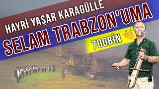 Hayri Yaşar Karagülle - Selam Trabzon'uma / Karadeniz Şarkıları mp3 indir