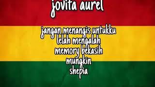 Jovita aurel cover//jangan menangis//lelah mengalah//memoribekasih//mungkin//shepia
