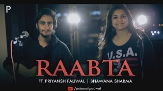 Raabta Title Song (Cover) | Ft. Priyansh Paliwal, Bhawana Sharma