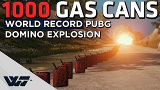 1000 GAS CANS EXPLOSION - World Record HUGE PUBG DOMINO