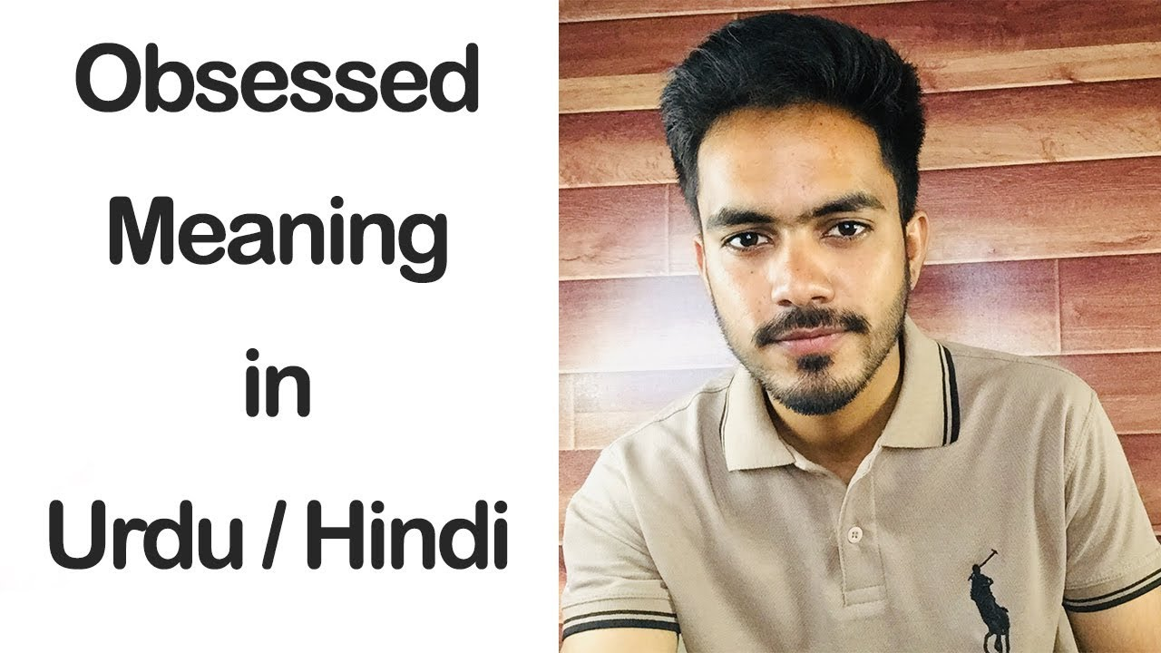 Obsessed Meaning In Urdu Hindi Learn English In Urdu Hindi Youtube