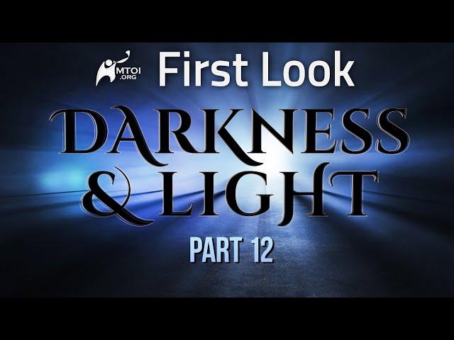 First Look - Darkness & Light - Part 12