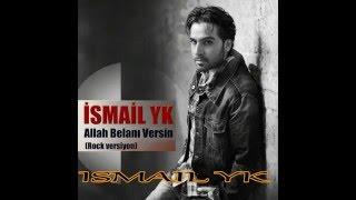 ISMAIL YK ALLAH BELANI VERSIN ROCK VERSIYON 2016