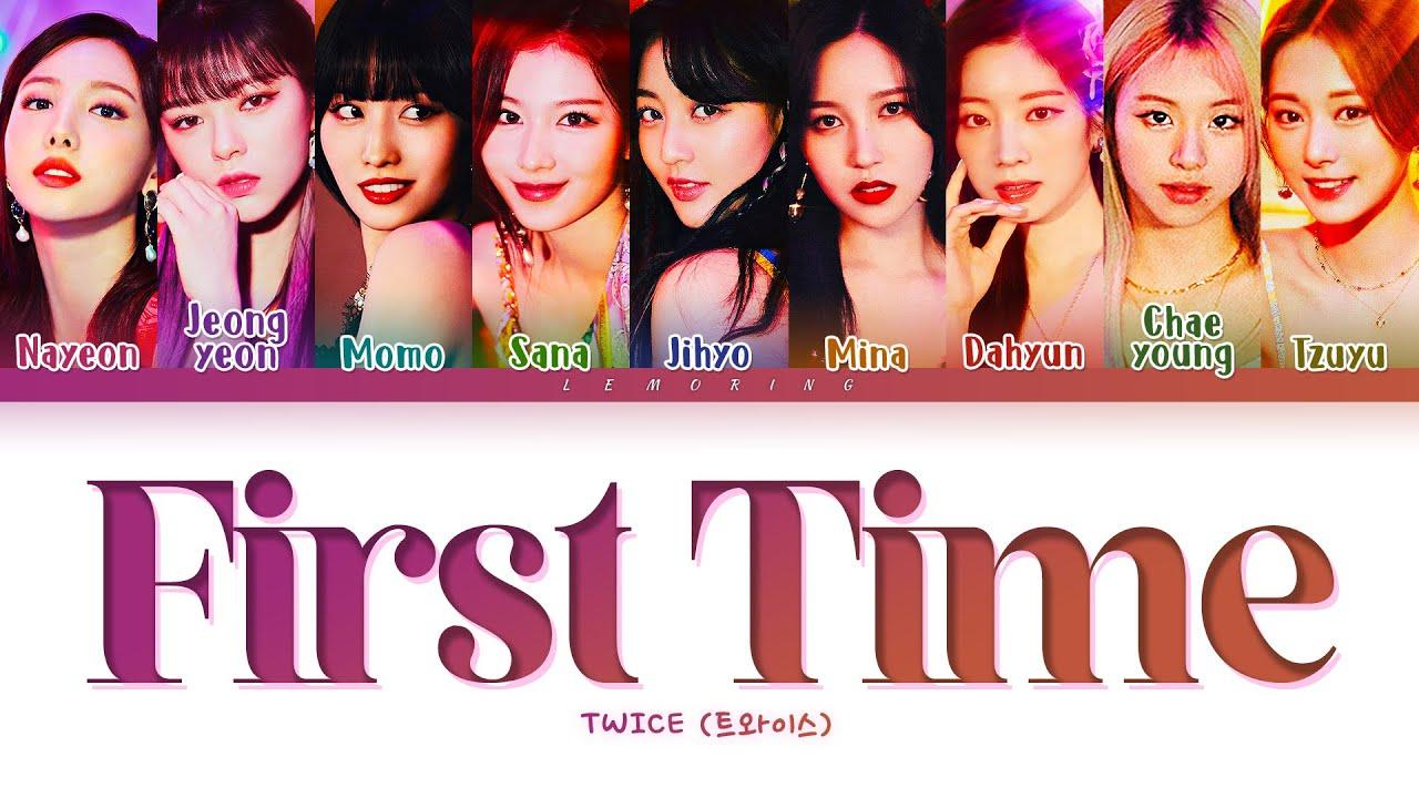TWICE First Time Lyrics (트와이스 First Time 가사) [Color Coded Lyrics/Han/Rom/Eng]