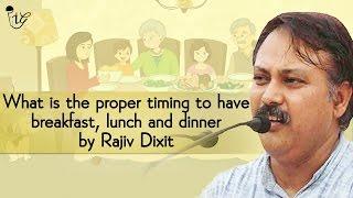 नाश्ता, दोपहर का भोजन और रात के खाने का सही समय | best time to eat breakfast, lunch and dinner