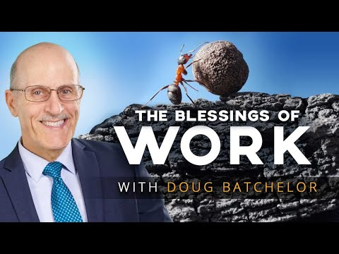 """The Blessings of Work"" with Doug Batchelor"