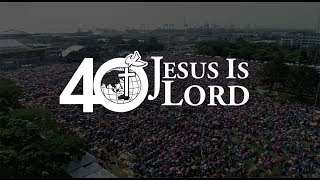 Grand Homecoming | Jesus is Lord 40th Anniversary Part 1