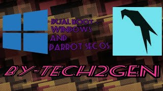 How To Dual Boot Windows 7/8/8.1/10 and Parrot Security OS