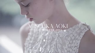 MISCHKA AOKI Craftsmanship - The Making of The Fall Winter 2015 Couture Collection